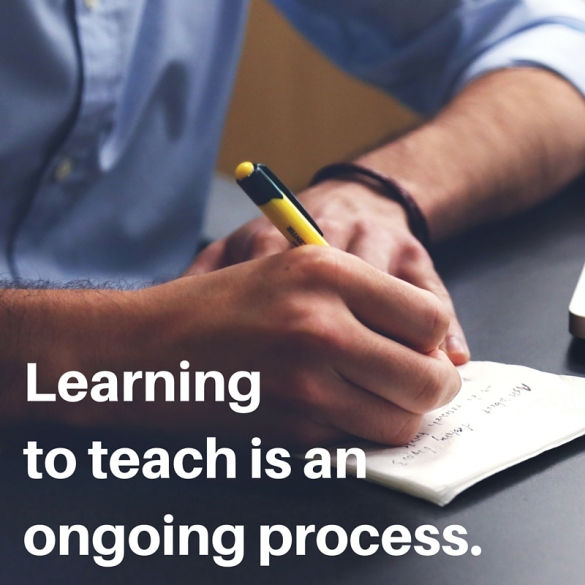 Learning-to-teach-is-an-ongoing-process.